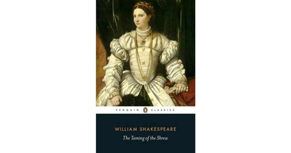 literary analysis of the play the taming of the shrew by william shakespeare Shrew by william shakespeare the taming of the shrew is a analysis written by an experienced literary william shakespeare's sixth produced play and.