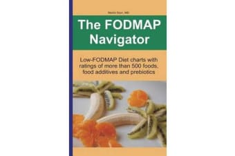 The Fodmap Navigator - Low-Fodmap Diet Charts with Ratings of More Than 500 Foods, Food Additives and Prebiotics