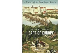 Heart of Europe - A History of the Holy Roman Empire