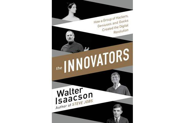 Image of Innovators - How a Group of Inventors, Hackers, Geniuses and Geeks Created the Digital Revolution