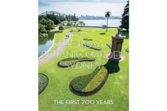The Royal Botanic Garden Sydney - The First 200 Years