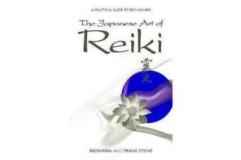 The Japanese Art of Reiki - A Practical Guide to Self-healing