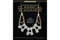 Maggie Meister's Classical Elegance - 20 Beaded Jewelry Designs