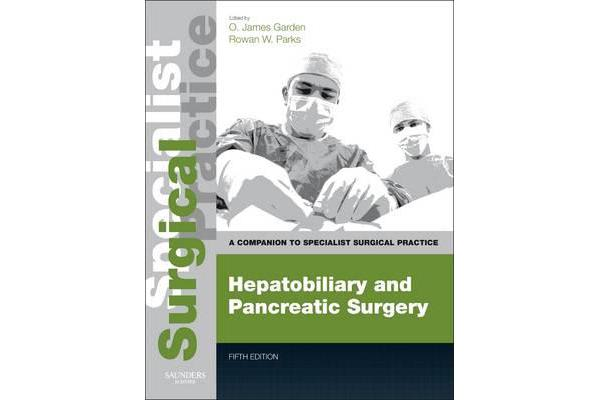 Hepatobiliary and Pancreatic Surgery - Print and E-Book - A Companion to Specialist Surgical Practice