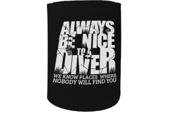 123t Stubby Holder - OW always nice diver SCUBA DIVING - Funny Novelty