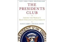 The Presidents Club - Inside the World's Most Exclusive Fraternity