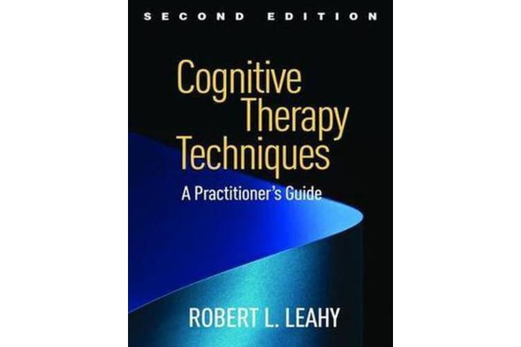 Cognitive Therapy Techniques, Second Edition - A Practitioner's Guide