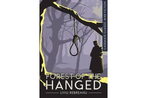 The Forest of the Hanged by Liviu Rebreanu | 9781612004686