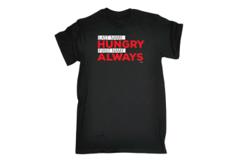 123T Funny Tee - Last Name Hungry First Always - (Large Black Mens T Shirt)