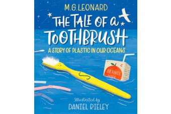 The Tale of a Toothbrush - A Story of Plastic in Our Oceans