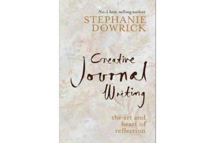 Creative Journal Writing - The Art and Heart of Reflection