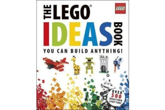 The LEGO (R) Ideas Book - You Can Build Anything!