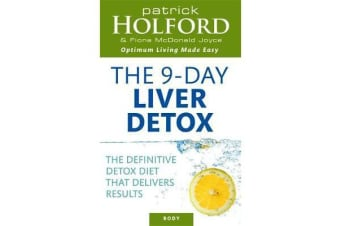 The 9-Day Liver Detox - The definitive detox diet that delivers results