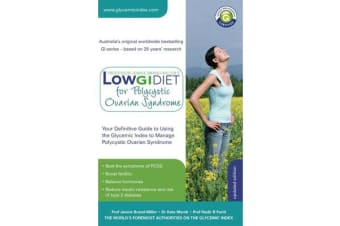 Low GI Diet for Polycystic Ovarian Syndrome - Your Definitive Guide to Using the Glycemic Index to Manage Polycystic Ovarian Syndrome
