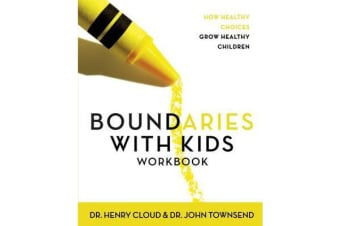 Boundaries with Kids Workbook - How Healthy Choices Grow Healthy Children