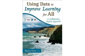 Using Data to Improve Learning for All - A Collaborative Inquiry Approach