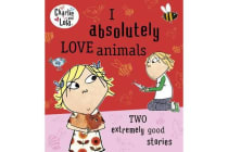 Charlie and Lola - I Absolutely Love Animals