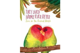 They Lived Happily Ever After - Love in the Animal World