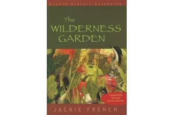 The Wilderness Garden - Beyond Organic Gardening