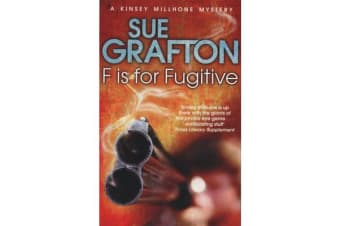 F is for Fugitive : A Kinsey Millhone Mystery