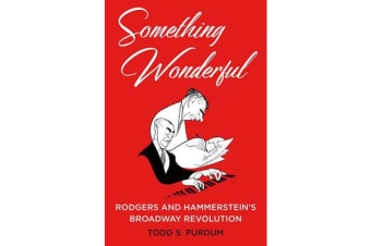 Something Wonderful - Rodgers and Hammerstein's Broadway Revolution