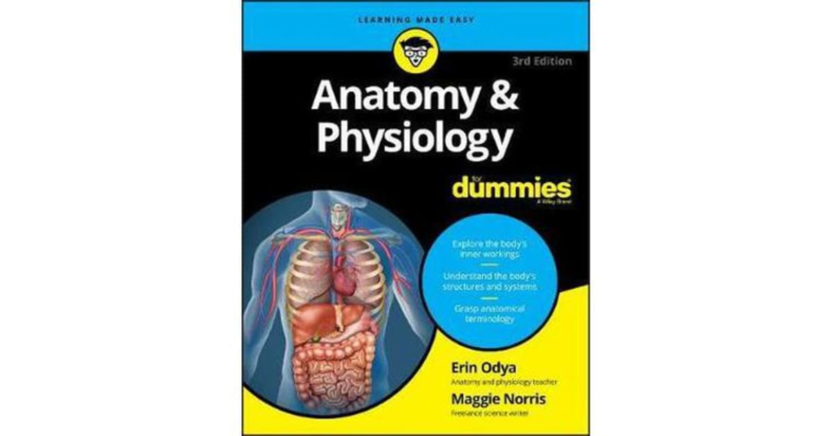 Anatomy And Physiology For Dummies By Erin Odya 9781119345237