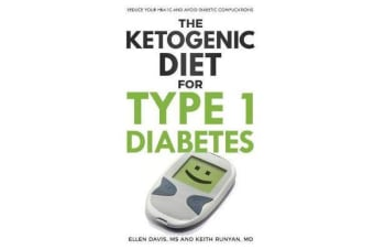 The Ketogenic Diet for Type 1 Diabetes - Reduce Your Hba1c and Avoid Diabetic Complications