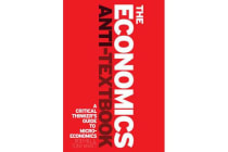 The Economics Anti-Textbook - A Critical Thinker's Guide to Microeconomics