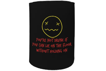 123t Stubby Holder - you are not drunk - Funny Novelty