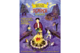 What to Do When Your Temper Flares - A Kid's Guide to Overcoming Problems with Anger