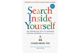 Search Inside Yourself - The Unexpected Path to Achieving Success, Happiness (and World Peace)