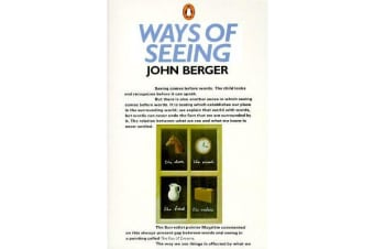 """Ways of Seeing"": Based on the BBC Television Series - Based on the BBC Television Series"