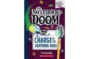 Charge of the Lightning Bugs - A Branches Book (the Notebook of Doom #8)