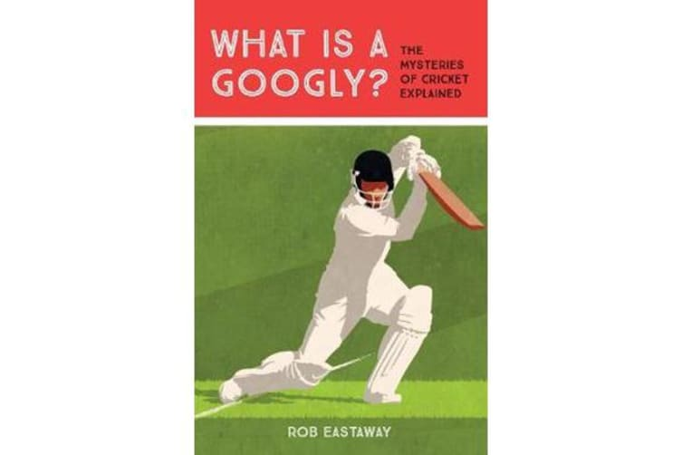 What is a Googly? - The Mysteries of Cricket Explained