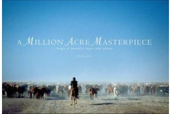 Million Acre Masterpiece - Images of Australia's Largest Cattle Stations