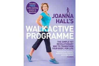 Joanna Hall's Walkactive Programme - The simple yet revolutionary way to transform your body, for life