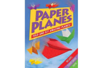 Paper Planes - Fold and Fly Amazing Planes!