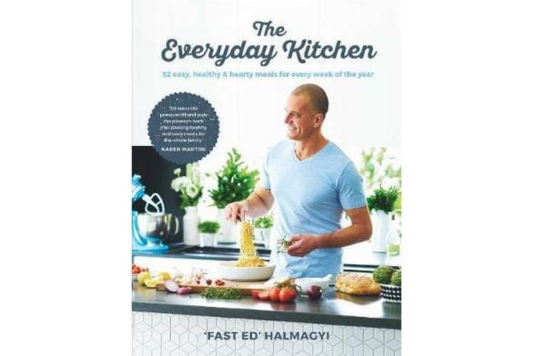 Everyday Kitchen - 52 easy, healthy and hearty meals