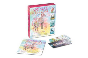 The Animal Wisdom Tarot - An Inspirational Guide to Using Tarot Cards and Their Meanings