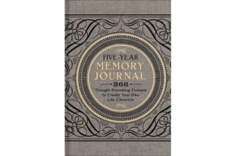 Five-Year Memory Journal - 366 Thought-Provoking Prompts to Create Your Own Life Chronicle