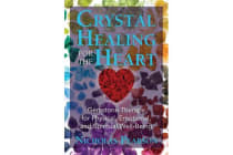 Crystal Healing for the Heart - Gemstone Therapy for Physical, Emotional, and Spiritual Well-Being