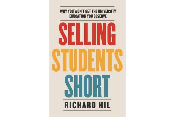 Selling Students Short - Why You Won't Get the University Education You Deserve