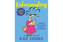 Kidwrangling - Looking After Babies, Toddlers & Preschoolers