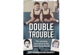 Double Trouble - The After Dark Bandits