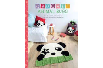 Crochet Animal Rugs - Over 20 crochet patterns for fun floor mats and matching accessories