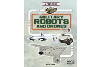 Military Robots and Drones - Military Technology Timelines