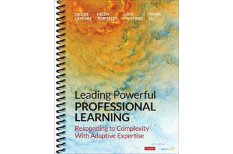Leading Powerful Professional Learning - Responding to Complexity With Adaptive Expertise