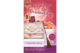 Brownies & Broomsticks - A Magical Bakery Mystery Book 1