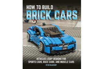 How to Build Brick Cars - Detailed LEGO Designs for Sports Cars, Race Cars, and Muscle Cars