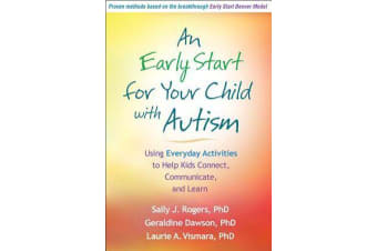 An Early Start for Your Child with Autism - Using Everyday Activities to Help Kids Connect, Communicate, and Learn